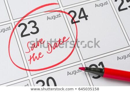 Save the Date written on a calendar - August 23 Stock photo © Zerbor
