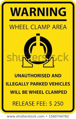 Unauthorized parking sign, wheel clamping notice - car wheel cla Stock photo © gomixer