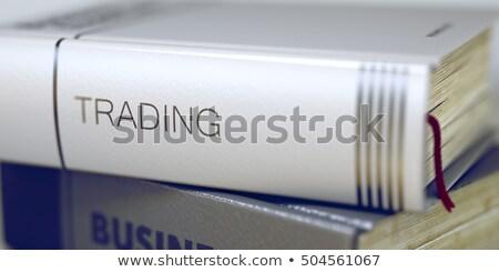 Trading Concept on Book Title. 3D. Stock photo © tashatuvango