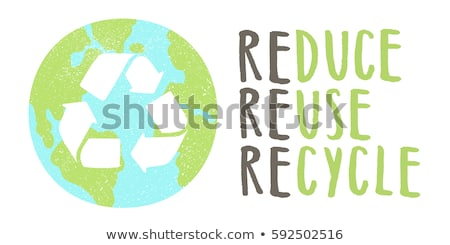 Reuse, reduce, recycle design Stock photo © kiddaikiddee