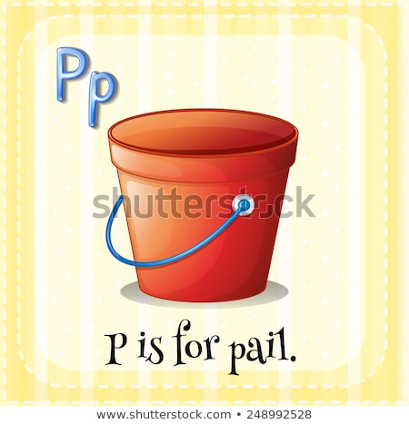Flashcard letter P is for pail Stock photo © bluering