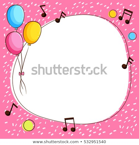 Pink border template with balloons and music notes Stock photo © bluering