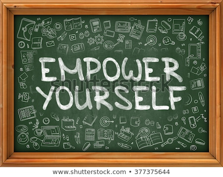 Empower Yourself - Hand Drawn on Green Chalkboard. Stock photo © tashatuvango