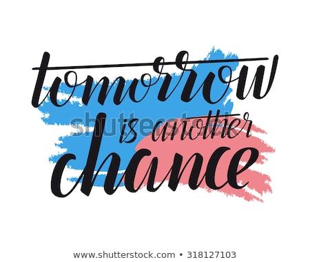 Morgen ander kans citaat kantoor Stockfoto © stevanovicigor
