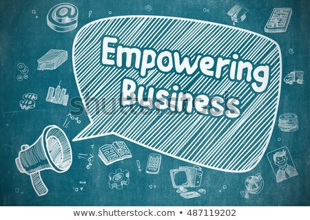 Empowering Business Concept. Doodle Icons on Chalkboard. Stock photo © tashatuvango