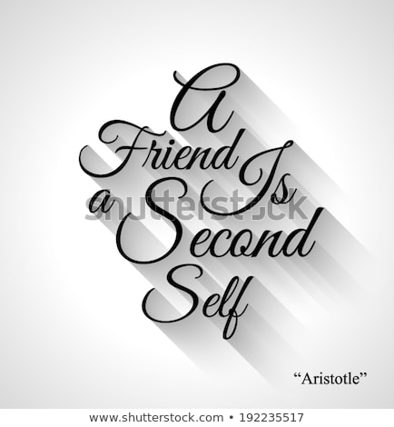 Inspirational Typo 'A friend is a second self' Stock photo © DavidArts