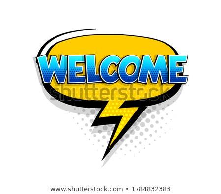 welcome comic word Stock photo © studiostoks
