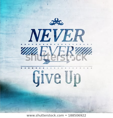 never give up on digital background stock photo © tashatuvango