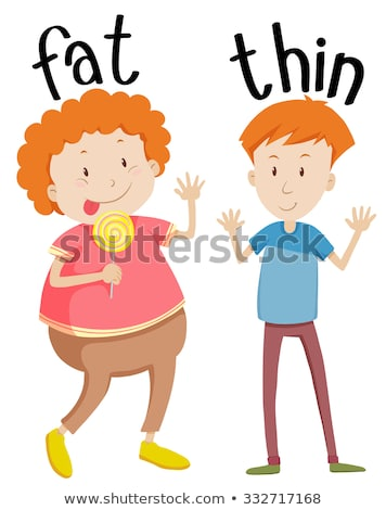 Opposite words for fat and skinny Stock photo © bluering