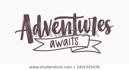 Aventura mano escrito motivacional viaje familia Foto stock © kollibri
