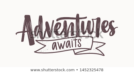 Adventure awaits- hand written lettering. Motivational travel family quote typography. Inspirational stock photo © kollibri