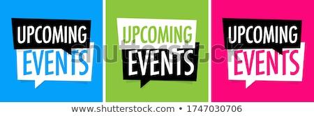 Coming Events Stock photo © devon