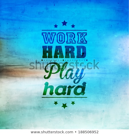 Banner tekst spelen hard werken emotie inspiratie Stockfoto © FoxysGraphic