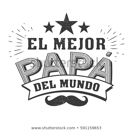 text happy fathers day in spanish Stock photo © nito