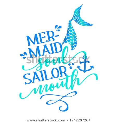 русалка душа моряк рот смешные типографики Сток-фото © Zsuskaa