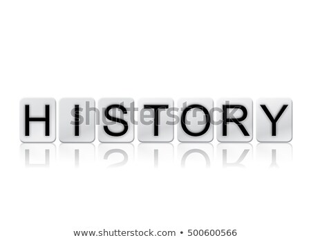 History Isolated Tiled Letters Concept and Theme Stock photo © enterlinedesign
