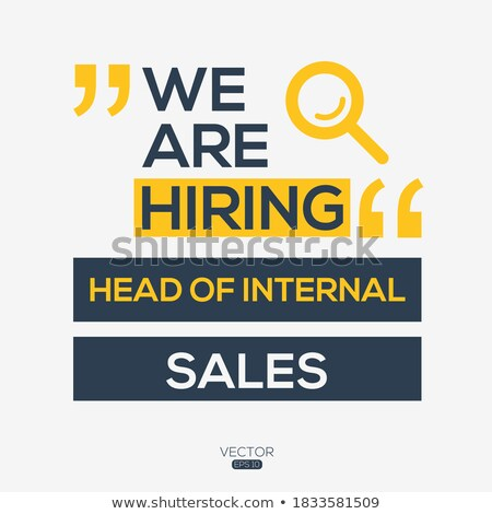 Job Opening Head Of Internal Sales. 3D. Stock photo © tashatuvango