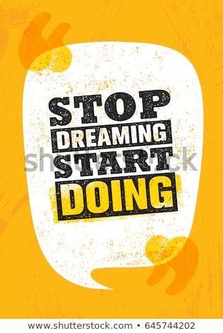 Motiváció poszter idézet álom szövet nyomtatott Stock fotó © barsrsind