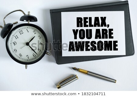 Relax, you are awesome Stock photo © PixelsAway