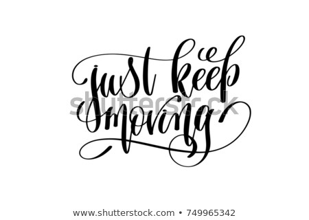just keep moving stock photo © milanmarkovic78