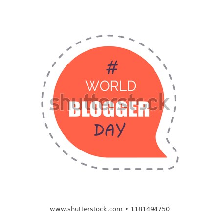 World Blogger Day Sticker with Hashtag Vector Stock photo © robuart