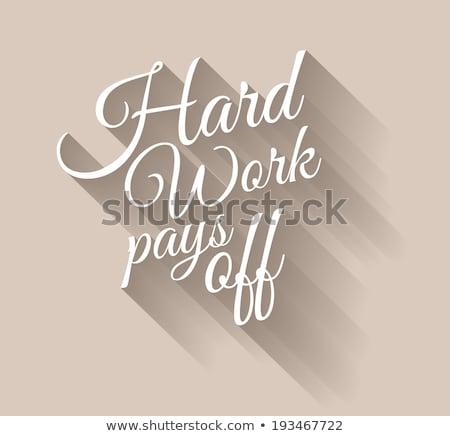 inspirational vintage typo hard work pays off stock photo © davidarts
