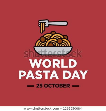 25 october World Pasta Day Stock photo © Olena