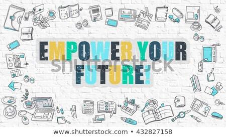 Empower Your Future in Multicolor. Doodle Design. Stock photo © tashatuvango
