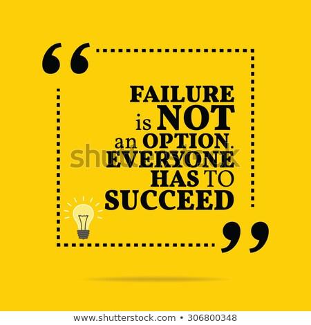 Fallimento non opzione motivazionale messaggio pezzo Foto d'archivio © stevanovicigor