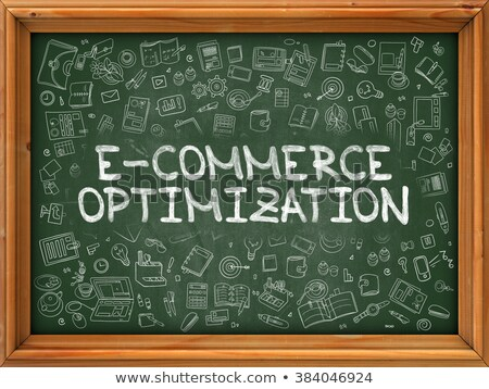 Green Chalkboard with Hand Drawn E-Commerce Optimization. Stock photo © tashatuvango