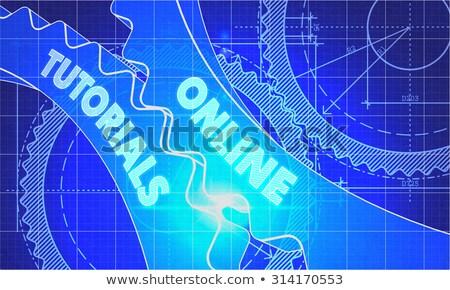 Online Tutorials on the Cogwheels. Blueprint Style. Stock photo © tashatuvango
