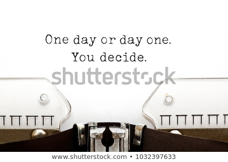 One Day Or Day One You Decide On Typewriter Stock photo © ivelin