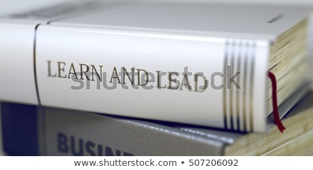 Book Title on the Spine - Learn And Lead. 3D. Stock photo © tashatuvango