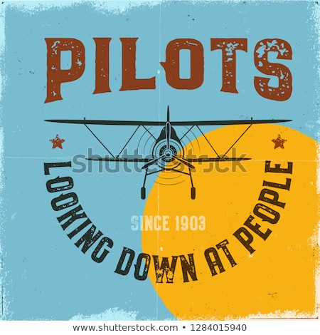 Vintage airplane emblem. Pilots looking down at people quote. Biplane vector graphic labels. Retro P Stock photo © JeksonGraphics