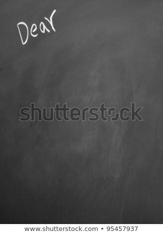 Title of Dear written with chalk on a blackboard  Stock photo © bbbar