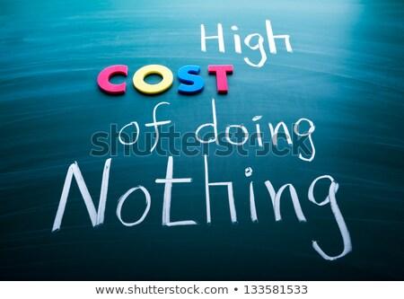 Yüksek maliyet hiçbir şey sözler tahta iş Stok fotoğraf © Ansonstock