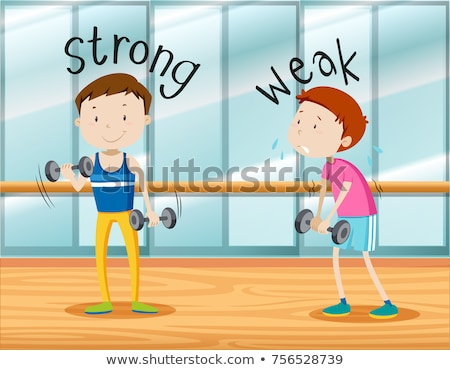 Opposite words for strong and weak Stock photo © bluering