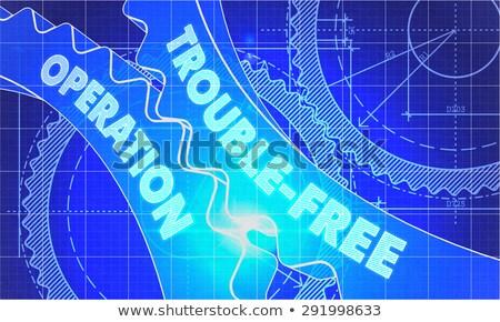 Trouble-Free Operation on the Cogwheels. Blueprint Style. Stock photo © tashatuvango
