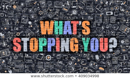 Whats Stopping You in Multicolor. Doodle Design. Stock photo © tashatuvango