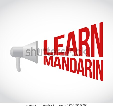 Learn Mandarin  loudspeaker message sign illustration Stock photo © alexmillos