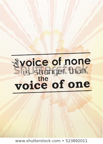 The voice of none is stronger than the voice of one Stock photo © maxmitzu