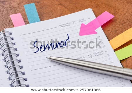 Daily planner with the entry Seminar Stock photo © Zerbor