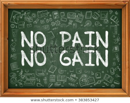 No Pain, No Gain - Hand Drawn on Green Chalkboard. Stock photo © tashatuvango