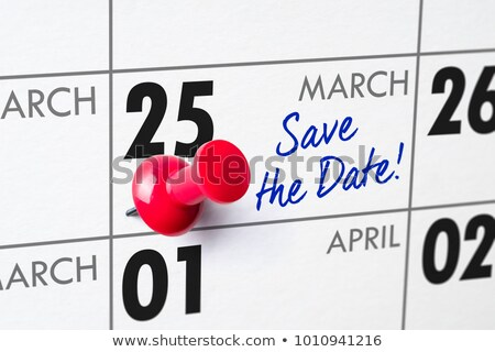 Save the Date written on a calendar - March 25 Stock photo © Zerbor