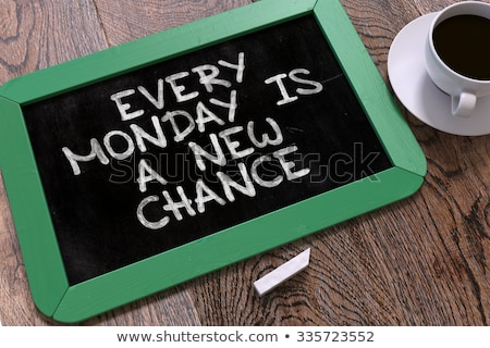 Hand Drawn Every Monday is a New Chance Concept on Chalkboard. Stock photo © tashatuvango