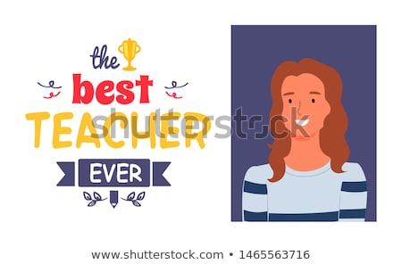 Best Teacher Ever, Professor Portrait, Lettering Stock photo © robuart