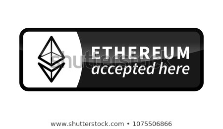 Ethereum accepted here, black glossy badge on white Stock photo © evgeny89