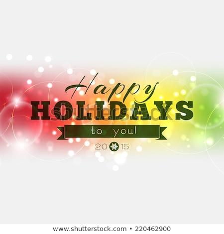 happy holidays to you 2015 stock photo © maxmitzu