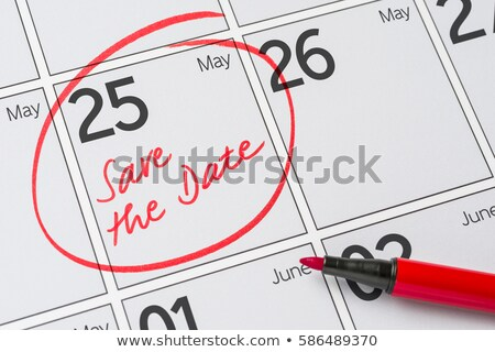 save the date written on a calendar   may 25 stock photo © zerbor