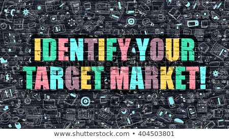multicolor identify your target market on dark brickwall stock photo © tashatuvango